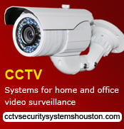 CCTV security systems installation, Houston